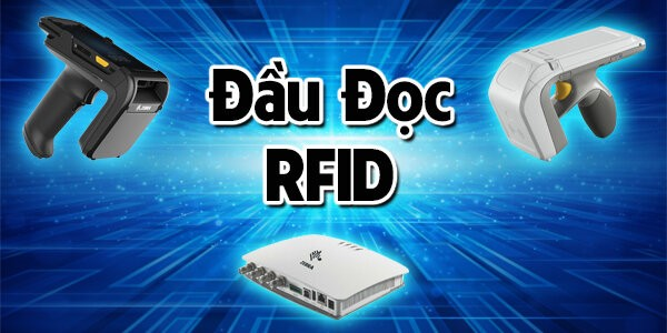 Đầu đọc RFID là thiết bị quan trọng, không thể thiếu trong hệ thống trang bị công nghệ RFID