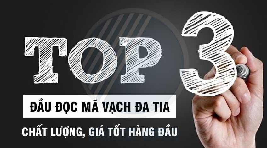 TOP 3 ĐẦU ĐỌC MÃ VẠCH ĐA TIA CHẤT LƯỢNG, GIÁ TỐT HÀNG ĐẦU