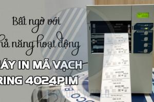 BẤT NGỜ VỚI KHẢ NĂNG HOẠT ĐỘNG TỪ MÁY IN MÃ VẠCH RING 4024PIM