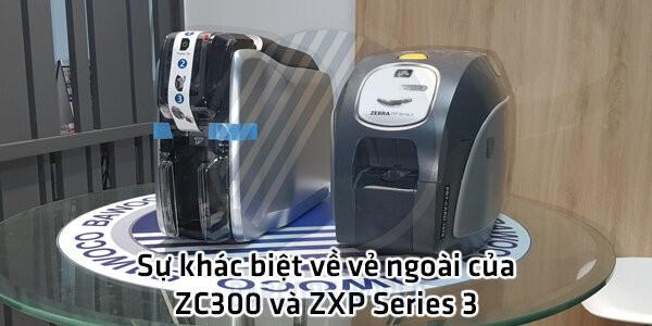 Sự khác biệt về vẻ ngoài của máy in thẻ nhựa ZC300 và ZXP Series 3