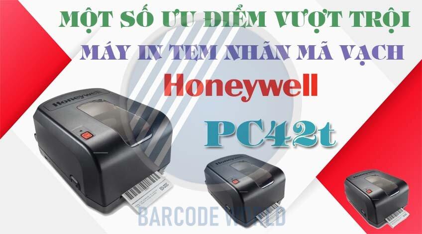 MỘT SỐ ƯU ĐIỂM VƯỢT TRỘI CỦA MÁY IN TEM NHÃN MÃ VẠCH HONEYWELL PC42t