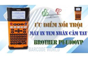 ƯU ĐIỂM NỔI TRỘI CỦA MÁY IN TEM NHÃN CẦM TAY BROTHER PT- E300VP