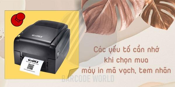 Cần cân nhắc trên nhiều yếu tố khi chọn mua máy in mã vạch quận 12 nói riêng và máy in tem mã vạch nói chung