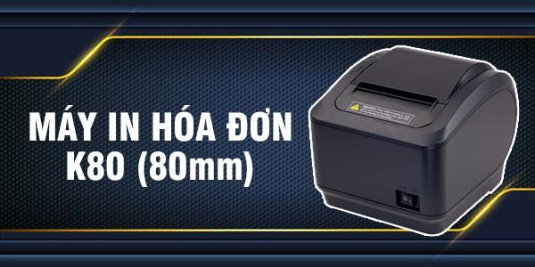 Máy in hóa đơn K80 - 80 mm