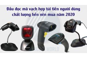 MỘT SỐ DÒNG ĐẦU ĐỌC MÃ VẠCH HỢP TÚI TIỀN NGƯỜI DÙNG, CHẤT LƯỢNG BỀN NÊN MUA NĂM 2020