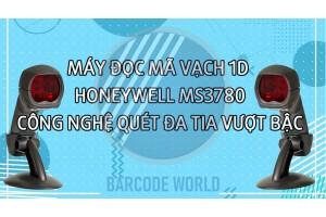 MÁY ĐỌC MÃ VẠCH 1D HONEYWELL MS3780 – CÔNG NGHỆ QUÉT ĐA TIA VƯỢT BẬC