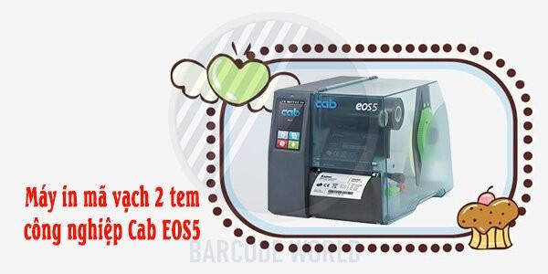 Máy in mã vạch 2 tem công nghiệp Cab EOS5