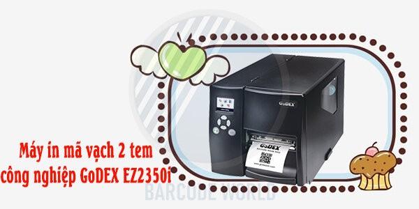 Máy in mã vạch 2 tem công nghiệp GoDEX EZ2350i