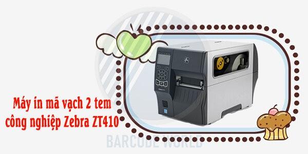 Máy in mã vạch 2 tem công nghiệp Zebra ZT410