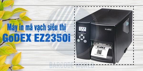 Máy in mã vạch siêu thị GoDEX EZ2350i