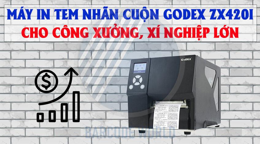 MÁY IN TEM NHÃN CUỘN GODEX ZX420I CHO CÔNG XƯỞNG, XÍ NGHIỆP LỚN