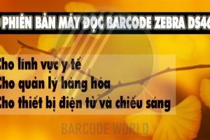3 PHIÊN BẢN MÁY ĐỌC BARCODE ZEBRA DS4608 CHUYÊN DỤNG CHO TỪNG LĨNH VỰC