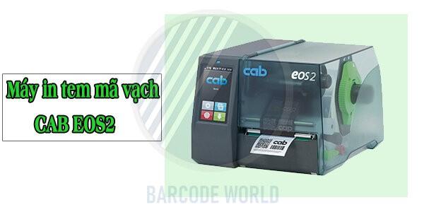 Máy in tem mã vạch loại nào tốt - Cab EOS2