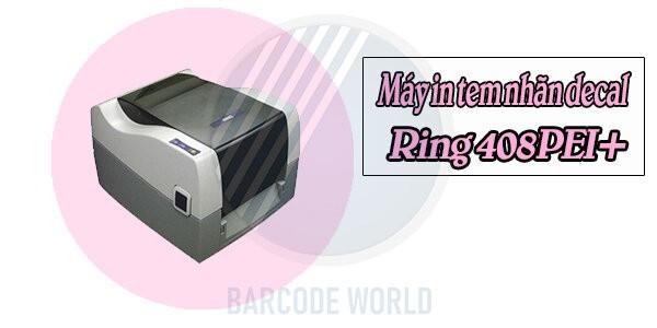 Máy in tem nhãn decal Ring 408PEI+