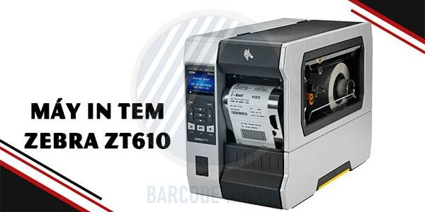 Máy in tem nhãn công nghiệp Zebra ZT610