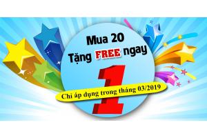 """Ưu đãi """"MUA 20 TẶNG FREE NGAY 1"""""""