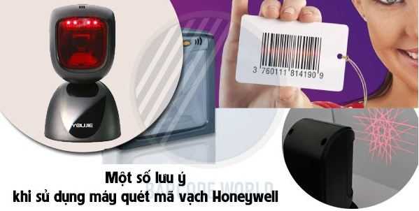 Một số lưu ý khi sử dụng máy quét mã vạch Honeywell